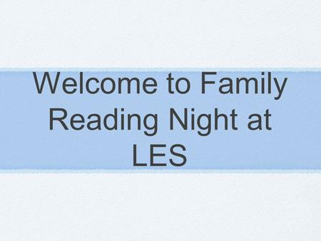 Welcome to Family Reading Night at LES