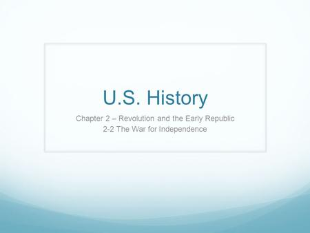 U.S. History Chapter 2 – Revolution and the Early Republic