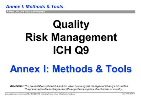Quality Risk Management ICH Q9 Annex I: Methods & Tools