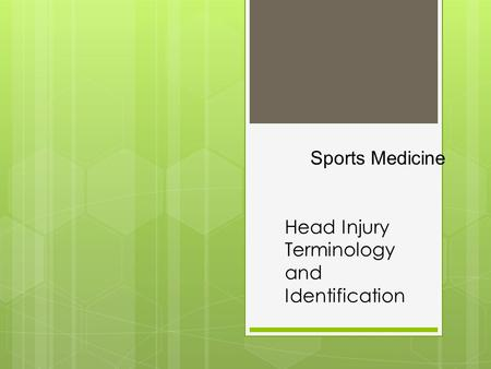 Head Injury Terminology and Identification Sports Medicine.
