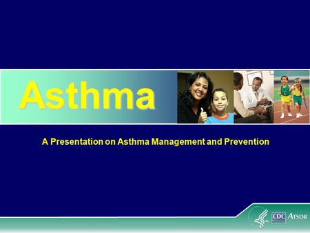 Asthma A Presentation on Asthma Management and Prevention.