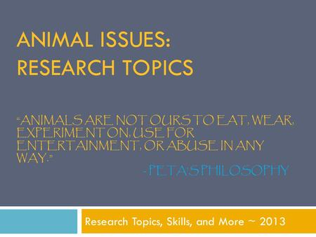 Research Topics, Skills, and More ~ 2013