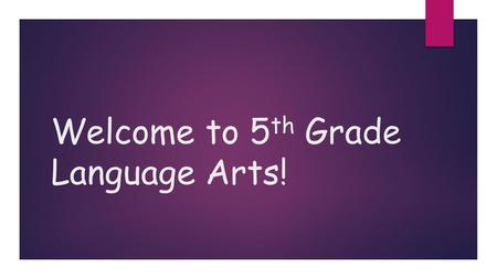 Welcome to 5 th Grade Language Arts!. Textbook & Companion Guides  Textbook: Grade 5 Treasures.  Companion Guides in class for Vocabulary and Grammar.