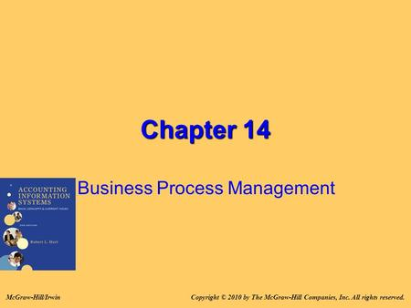 Chapter 14 Business Process Management Copyright © 2010 by The McGraw-Hill Companies, Inc. All rights reserved.McGraw-Hill/Irwin.