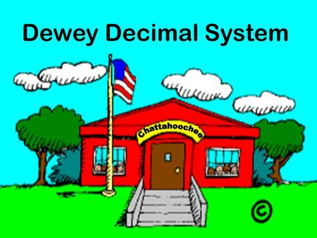 Dewey Decimal System Who is Dewey? It was. One of the greatest librarians of all times. I bet you're wondering who the brilliant person that came up.