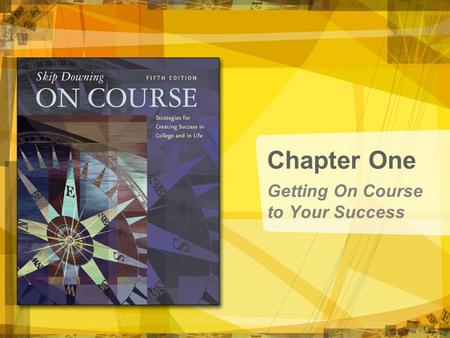 Getting On Course to Your Success Chapter One. Copyright © Houghton Mifflin Company. All rights reserved. 1 | 2 Choices of Successful Students.