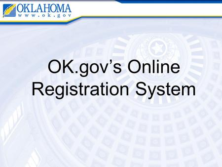 OK.gov's Online Registration System. The Online Registration System Allows CMS Users to: - Gather custom data from registrants - Restrict the number of.