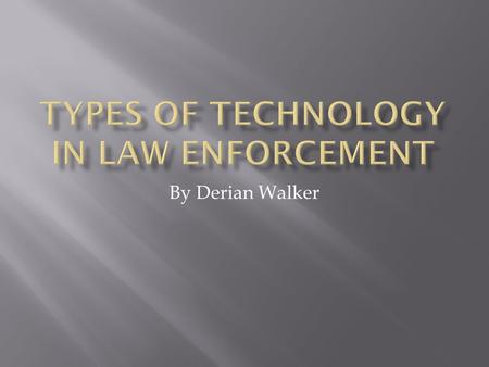 By Derian Walker. Computer technology has been both a bane and a benefit to law enforcement. Computer technology has created an entire new realm of criminal.
