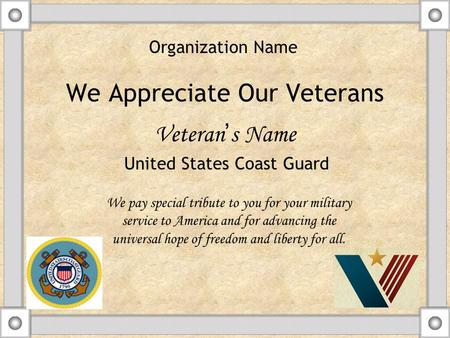 We Appreciate Our Veterans Veteran ' s Name We pay special tribute to you for your military service to America and for advancing the universal hope of.