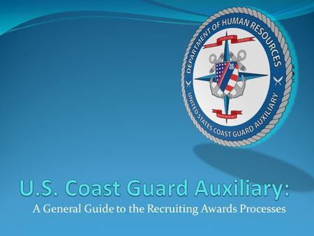 A General Guide to the Recruiting Awards Processes.