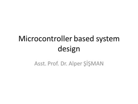 Microcontroller based system design