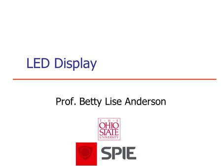 LED Display Prof. Betty Lise Anderson. Here's what you're going to build.