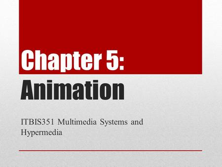 ITBIS351 Multimedia Systems and Hypermedia