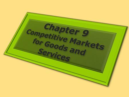 Competitive Markets for Goods and Services