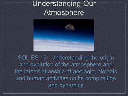 Understanding Our Atmosphere