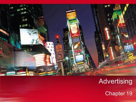 Advertising Chapter 19. Ch 19 Sec 1 – Advertising Media The concept and purpose of advertising The different types of advertising media What you'll learn...