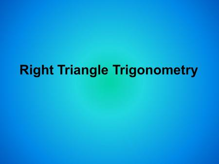 Right Triangle Trigonometry. Objectives Find trigonometric ratios using right triangles. Use trigonometric ratios to find angle measures in right triangles.