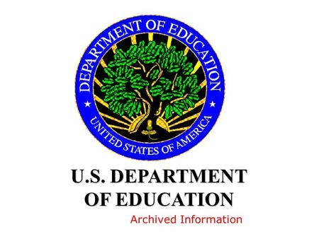 U.S. DEPARTMENT OF EDUCATION Archived Information.