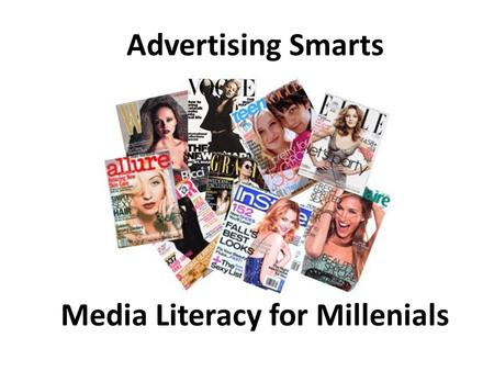 Advertising Smarts Media Literacy for Millenials.