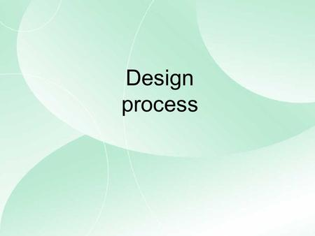 Design process. Design briefs Investigating Designing Producing Analysing and evaluating Design process wall charts.
