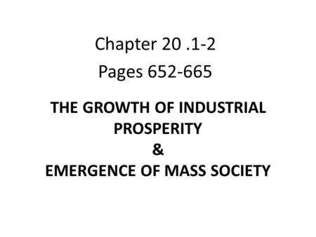 The Growth of Industrial Prosperity & Emergence of Mass Society