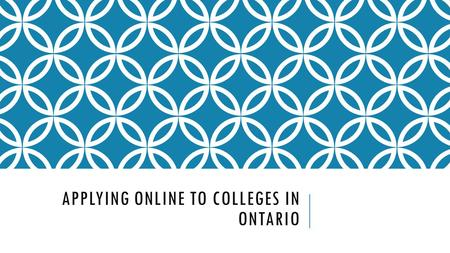 APPLYING ONLINE TO COLLEGES IN ONTARIO. REASONS TO ATTEND COLLEGE Diversity of programs and locations Tuition savings Smaller class sizes Hands on work.