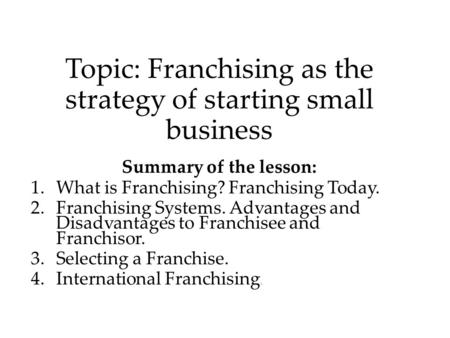 Topic: Franchising as the strategy of starting small business