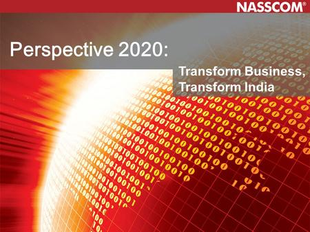 Perspective 2020: Transform Business, Transform India Perspective 2020: Transform Business, Transform India Perspective 2020: Transform Business, Transform.