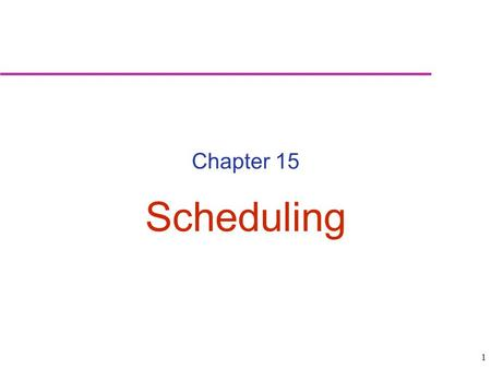 "1 Chapter 15 Scheduling. 2 Scheduling: Establishing the timing of the use of equipment, facilities and human activities in an organization Answering ""when"""