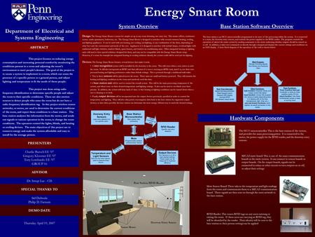 Energy Smart Room GROUP 9 PRESENTERS DEMO DATE SPECIAL THANKS TO ADVISOR PRESENTERS Thursday April 19, 2007 Department of Electrical and Systems Engineering.