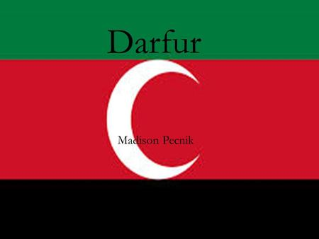Darfur Madison Pecnik. BACKGROUND OF DARFUR  Name of country: Darfur  Location of country: Northeastern Africa  Size of population: 6,000,000 before.