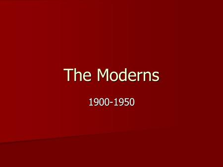 "The Moderns 1900-1950. Origins ""The Great War"": WWI changed the American voice in fiction ""The Great War"": WWI changed the American voice in fiction At."