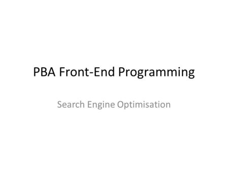 PBA Front-End Programming Search Engine Optimisation.