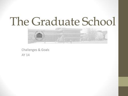 The Graduate School Challenges & Goals AY 14. University's New Mission and Vision Mission Southern Illinois University Edwardsville is a student-centered.