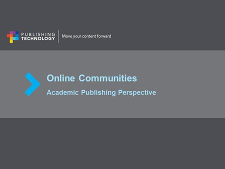 Online Communities Academic Publishing Perspective.
