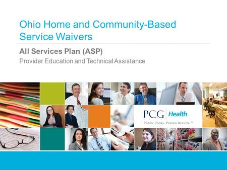 Ohio Home and Community-Based Service Waivers All Services Plan (ASP) Provider Education and Technical Assistance.