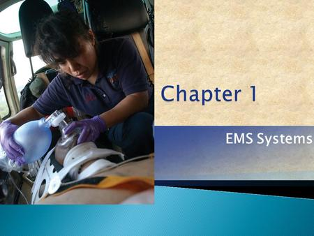 EMS Systems. Emergency Medical Services (EMS) Systems  Define EMS systems.  Describe History of EMS.  Describe Roles/responsibilities of EMS personnel.