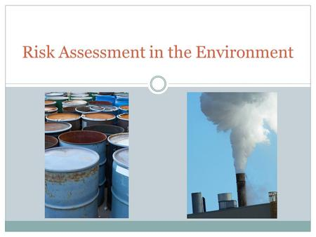 Risk Assessment in the Environment. What is the difference between hazard and risk? Risk: probability that an event or effect will occur and  Combination.