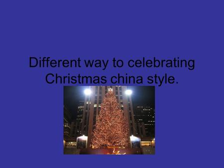 Different way to celebrating Christmas china style.