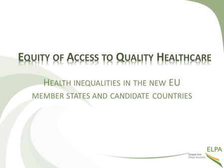 H EALTH INEQUALITIES IN THE NEW EU MEMBER STATES AND CANDIDATE COUNTRIES.