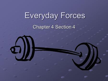 Everyday Forces Chapter 4 Section 4.