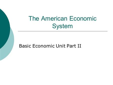 The American Economic System