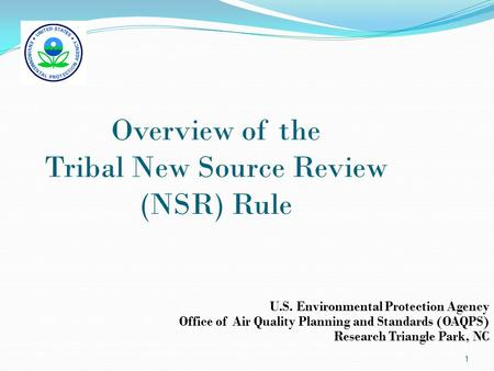 Overview of the Tribal New Source Review (NSR) Rule U.S. Environmental Protection Agency Office of Air Quality Planning and Standards (OAQPS) Research.