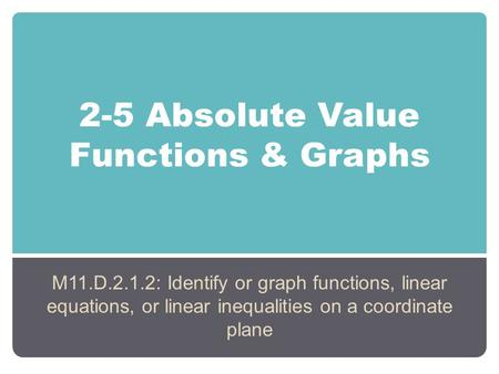 2-5 Absolute Value Functions & Graphs