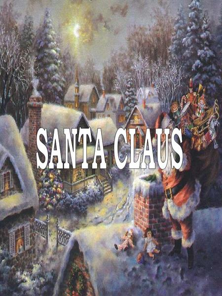 Santa Claus, also known as Saint Nicholas, Father Christmas, Kris Kringle, or simply Santa is a character associated with bringing gifts on Christmas.