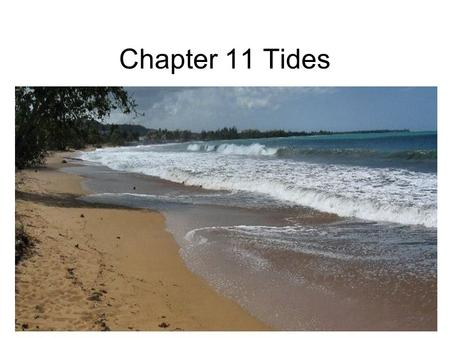 Chapter 11 Tides.