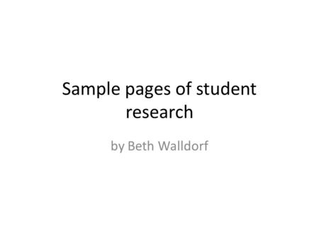 Sample pages of student research by Beth Walldorf.