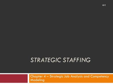 Chapter 4 – Strategic Job Analysis and Competency Modeling