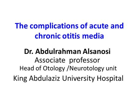 The complications of acute and chronic otitis media