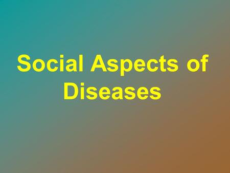 Social Aspects of Diseases. Dr. Mostafa Arafa Associate Prof. of Family and Community medicine Faculty of medicine, medical sciences King Khaled University,